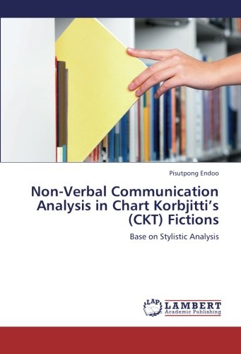 9783659235177: Non-Verbal Communication Analysis in Chart Korbjitti's (CKT) Fictions: Base on Stylistic Analysis