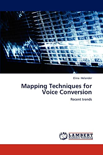 9783659235818: Mapping Techniques for Voice Conversion: Recent trends