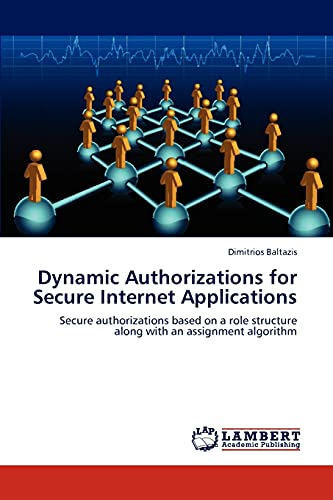 Dynamic Authorizations for Secure Internet Applications: Dimitrios Baltazis