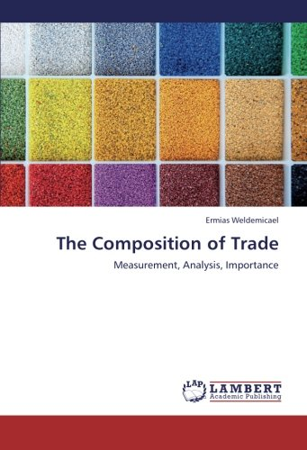 The Composition of Trade: Measurement, Analysis, Importance (Paperback): Ermias Weldemicael