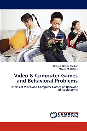 9783659237188: Video & Computer Games and Behavioral Problems: Effects of Video and Computer Games on Behavior of Adolescents