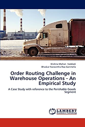 9783659237348: Order Routing Challenge in Warehouse Operations - An Empirical Study: A Case Study with reference to the Perishable Goods Segment