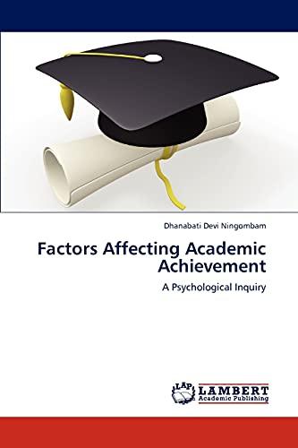 9783659237812: Factors Affecting Academic Achievement: A Psychological Inquiry
