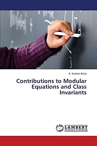9783659238987: Contributions to Modular Equations and Class Invariants