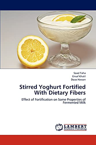 9783659239236: Stirred Yoghurt Fortified With Dietary Fibers: Effect of Fortification on Some Properties of Fermented Milk