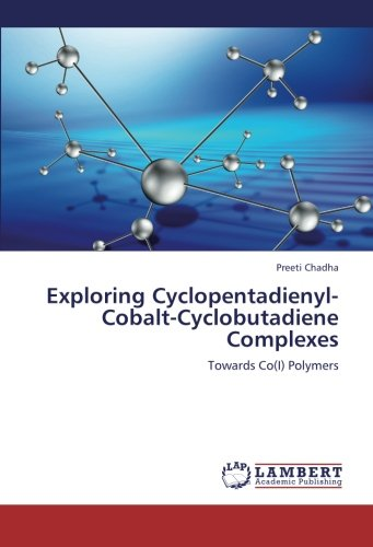 9783659239281: Exploring Cyclopentadienyl-Cobalt-Cyclobutadiene Complexes: Towards Co(I) Polymers
