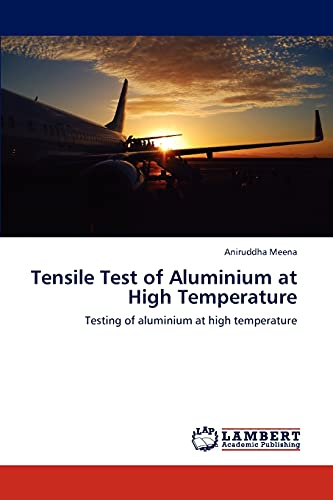 Tensile Test of Aluminium at High Temperature: Aniruddha Meena