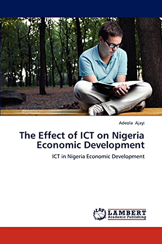 9783659241260: The Effect of ICT on Nigeria Economic Development: ICT in Nigeria Economic Development