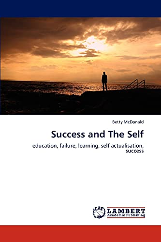 9783659241338: Success and The Self: education, failure, learning, self actualisation, success