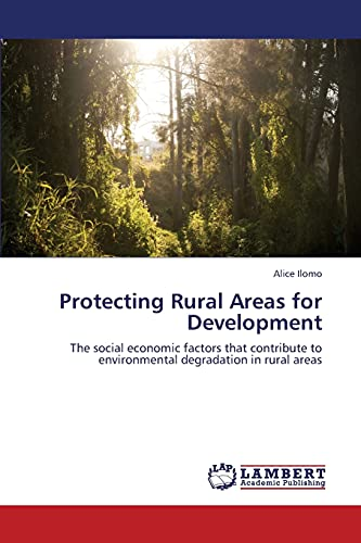 Protecting Rural Areas for Development (Paperback): Ilomo Alice