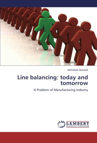 9783659241628: Line balancing: today and tomorrow: A Problem of Manufacturing Industry
