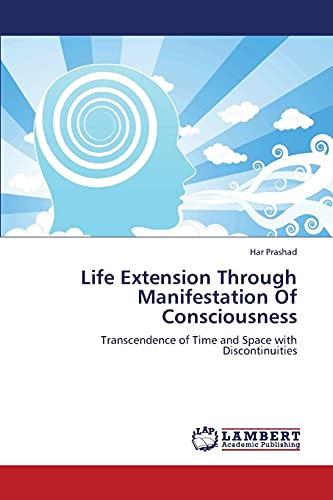 9783659242120: Life Extension Through Manifestation of Consciousness