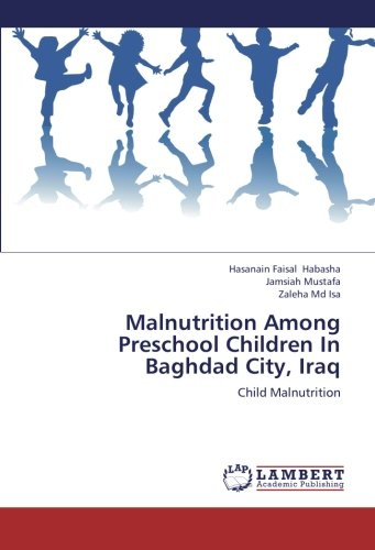 9783659242489: Malnutrition Among Preschool Children In Baghdad City, Iraq: Child Malnutrition