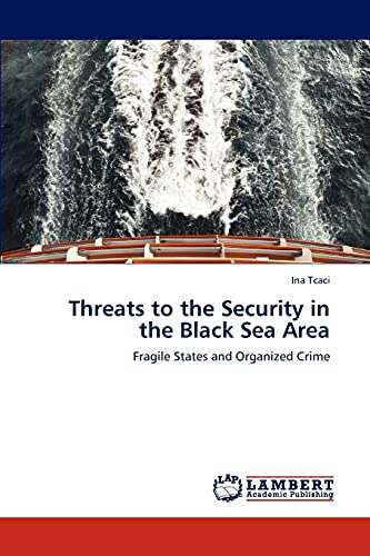 9783659242496: Threats to the Security in the Black Sea Area: Fragile States and Organized Crime