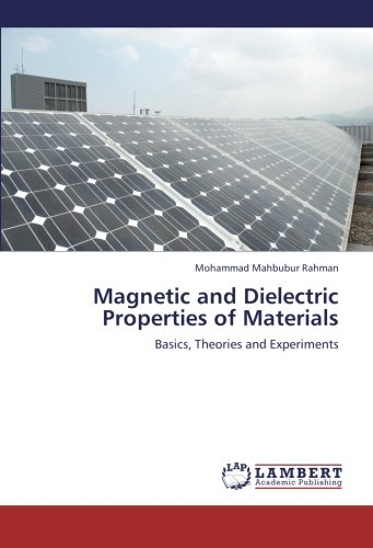 9783659242687: Magnetic and Dielectric Properties of Materials: Basics, Theories and Experiments