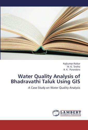 Water Quality Analysis of Bhadravathi Taluk Using GIS: Rajkumar Raikar