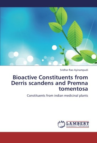 9783659243622: Bioactive Constituents from Derris scandens and Premna tomentosa: Constituents from indian medicinal plants