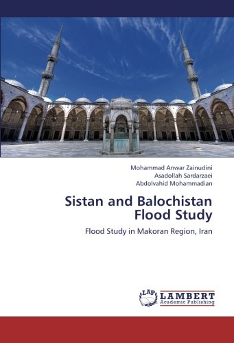 9783659243776: Sistan and Balochistan Flood Study: Flood Study in Makoran Region, Iran