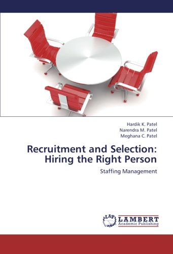 9783659244209: Recruitment and Selection: Hiring the Right Person: Staffing Management