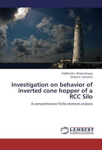 9783659244278: Investigation on behavior of inverted cone hopper of a RCC Silo: A comprehensive finite element analysis