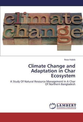 9783659244919: Climate Change and Adaptation in Char Ecosystem: A Study Of Natural Resource Management In A Char Of Northern Bangladesh