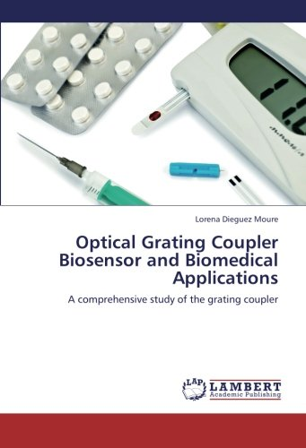 9783659246364: Optical Grating Coupler Biosensor and Biomedical Applications: A comprehensive study of the grating coupler