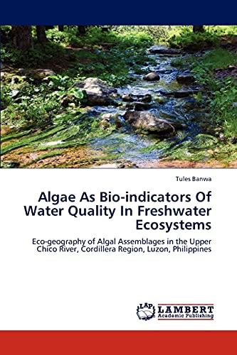 Algae As Bio-indicators Of Water Quality In: Banwa, Tules