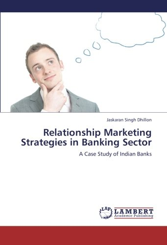 9783659246593: Relationship Marketing Strategies in Banking Sector: A Case Study of Indian Banks