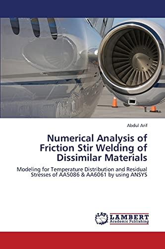 Numerical Analysis of Friction Stir Welding of Dissimilar Materials: Abdul Arif