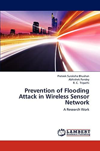 Prevention of Flooding Attack in Wireless Sensor Network: Abhishek Pandey