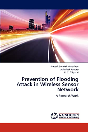 9783659247118: Prevention of Flooding Attack in Wireless Sensor Network: A Research Work