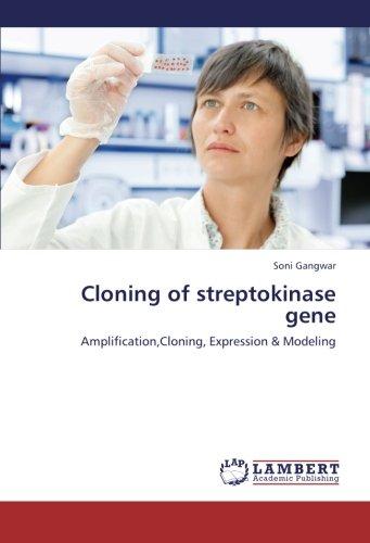 9783659247231: Cloning of streptokinase gene: Amplification,Cloning, Expression & Modeling