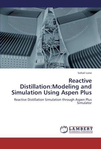 9783659248009: Reactive Distillation:Modeling and Simulation Using Aspen Plus: Reactive Distillation Simulation through Aspen Plus Simulator