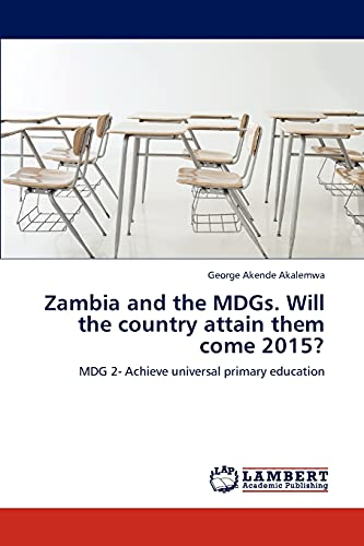 9783659248139: Zambia and the MDGs. Will the country attain them come 2015?: MDG 2- Achieve universal primary education
