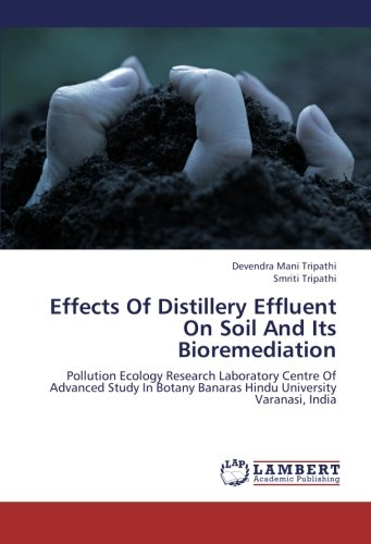 Effects Of Distillery Effluent On Soil And: Tripathi, Devendra Mani