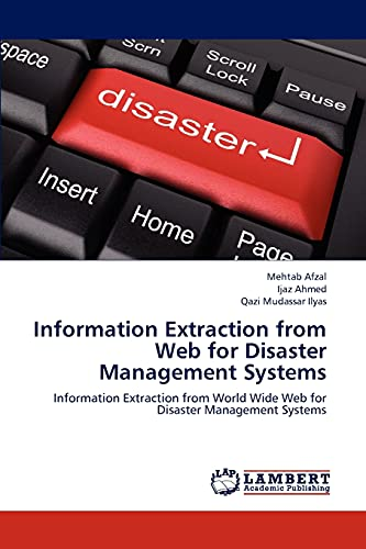 Information Extraction from Web for Disaster Management Systems: Mehtab Afzal