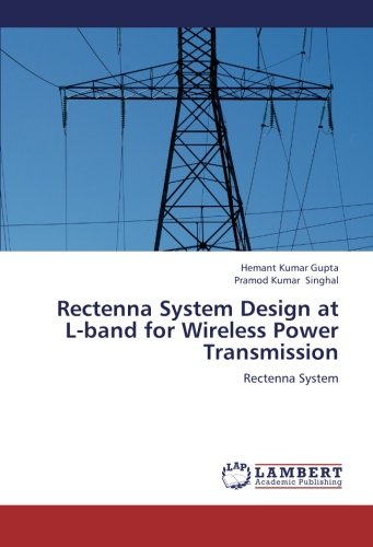 Rectenna System Design at L-band for Wireless: Kumar Gupta, Hemant