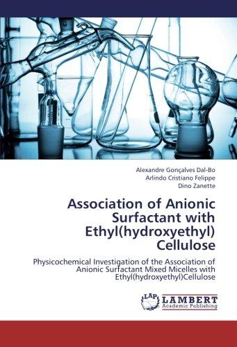 9783659249525: Association of Anionic Surfactant with Ethyl(hydroxyethyl) Cellulose: Physicochemical Investigation of the Association of Anionic Surfactant Mixed Micelles with Ethyl(hydroxyethyl)Cellulose