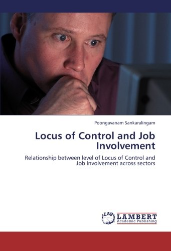 9783659249808: Locus of Control and Job Involvement: Relationship between level of Locus of Control and Job Involvement across sectors
