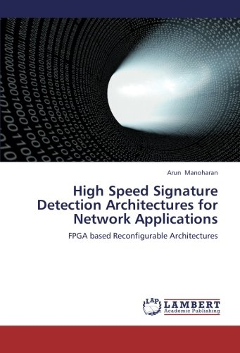9783659249822: High Speed Signature Detection Architectures for Network Applications: FPGA based Reconfigurable Architectures