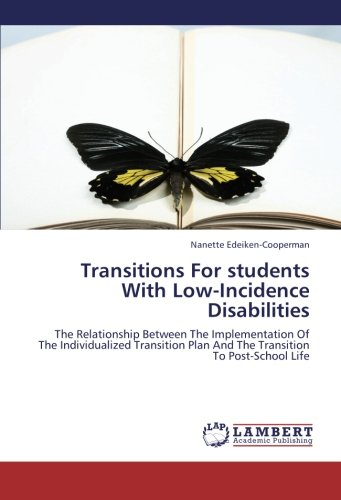 9783659250033: Transitions For students With Low-Incidence Disabilities: The Relationship Between The Implementation Of The Individualized Transition Plan And The Transition To Post-School Life