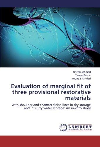 Evaluation of marginal fit of three provisional: Ahmad, Naeem /