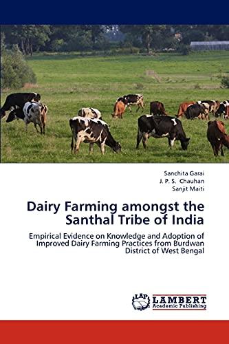 Dairy Farming amongst the Santhal Tribe of: Sanchita Garai, J.