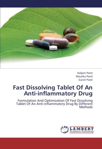 Fast Dissolving Tablet Of An Anti-inflammatory Drug: Patel, Kalpen /