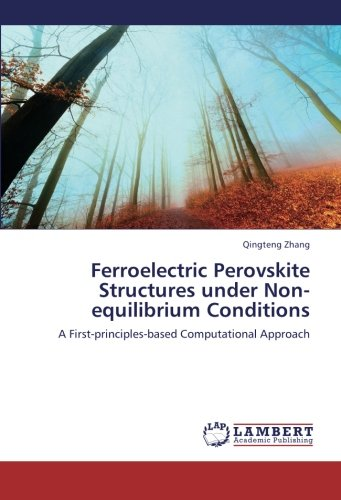 9783659252464: Ferroelectric Perovskite Structures under Non-equilibrium Conditions: A First-principles-based Computational Approach