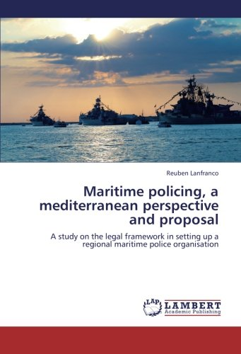 9783659252488: Maritime policing, a mediterranean perspective and proposal: A study on the legal framework in setting up a regional maritime police organisation