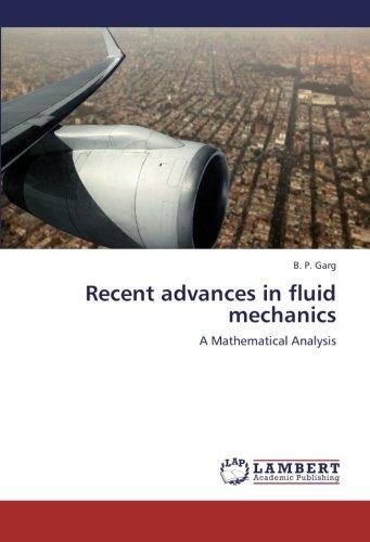 Recent advances in fluid mechanics: A Mathematical Analysis: B. P. Garg