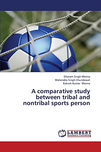 9783659253386: A comparative study between tribal and nontribal sports person
