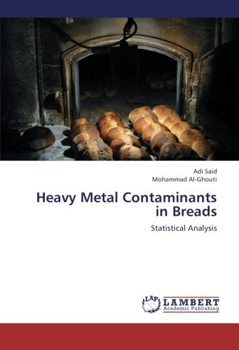 9783659253874: Heavy Metal Contaminants in Breads: Statistical Analysis