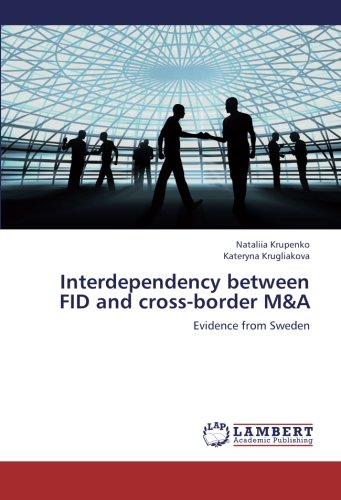 Interdependency between FID and cross-border MA: Evidence from Sweden (Paperback): Nataliia ...